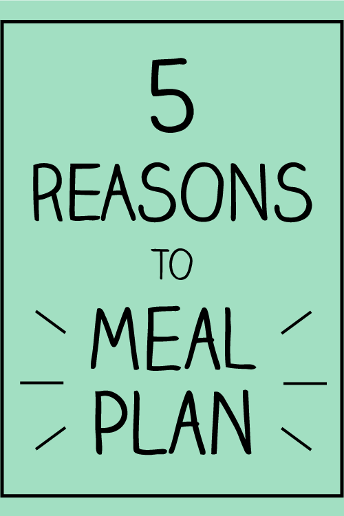 five reasons and benefits to meal planning